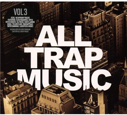 All Trap Music - Vol. 3 (2 CDs + Digital Copy)