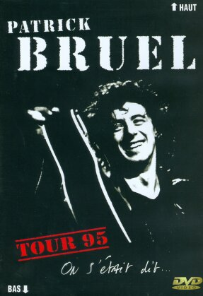 Patrick Bruel - On s'était dit - Tour '95