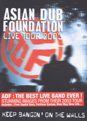 Asian Dub Foundation - Live Tour 2003 Live - Keep Bangin' On The Walls