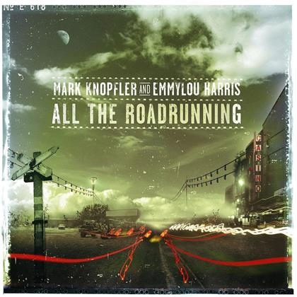 Mark Knopfler & Emmylou Harris - All The Roadrunning