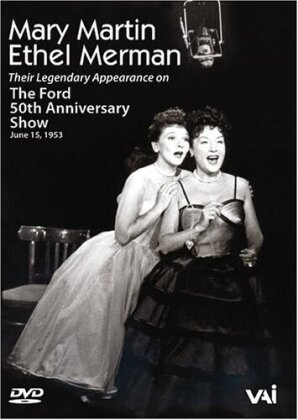Mary Martin & Ethel Merman - Ford 50th Anniversary Show (VAI Music, s/w)