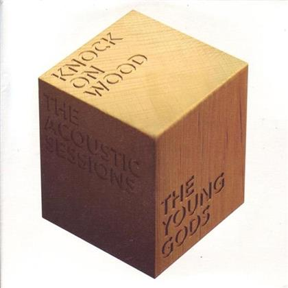 The Young Gods - Knock On Wood - Acoustic Sessions (CD + DVD)