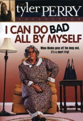 I can do bad all by myself - Tyler Perry Collection
