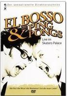 El Bosso Und Die Ping Pongs - Live im Skaters Palace