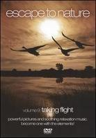 Escape To Nature - Vol. 9: Taking Flight