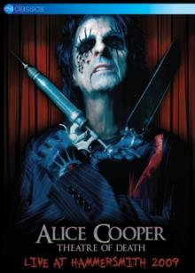 Alice Cooper - Theatre of Death - Live at Hammersmith 2009 (EV Classics)