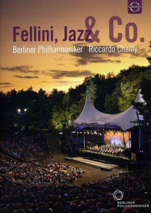 Berliner Philharmoniker, … - Waldbühne in Berlin 2011 - Fellini, Jazz & Co. (Euro Arts)