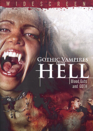 Gothic Vampires from Hell - Blood, Guts and Goth (2007)