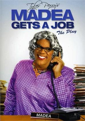 Madea Gets a Job - Tyler Perry's Madea Gets a Job (Play)