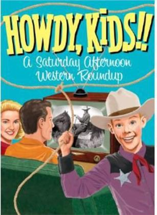 Howdy, Kids! - A Saturday Afternoon Western Roundup (3 DVDs)