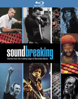 Soundbreaking - Stories from the Cutting Edge of Recorded Music (3 Blu-rays)