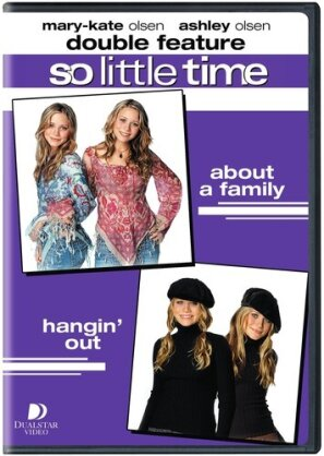 Mary Kate & Ashley Olsen - So Little Time 3: About a Family / 4: Hangin' Out (Double Feature, 2 DVDs)