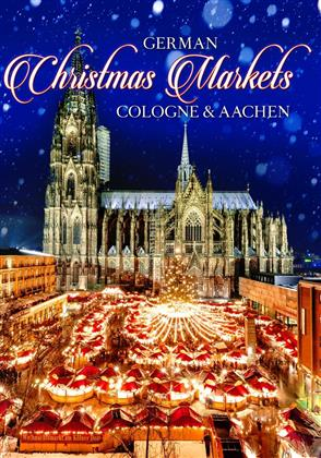 German Christmas Markets - Cologne & Aachen