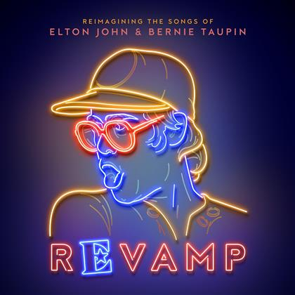 Elton John & Bernie Taupin - Revamp - Reimagining The Songs Of Elton John