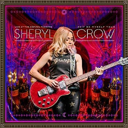 Sheryl Crow - Live At The Capitol Theatre - 2017 Be Myself Tour (LP)