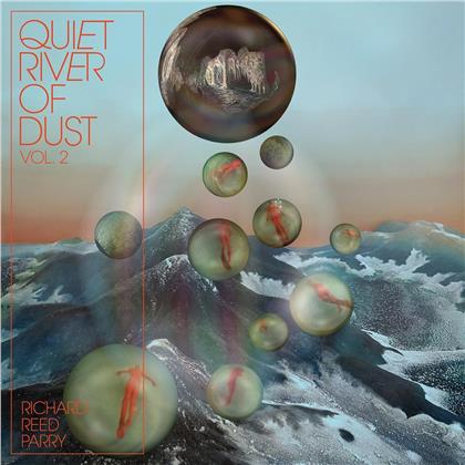 Richard Reed Parry (Arcade Fire) - Quiet River Of Dust Vol. 2 (LP)