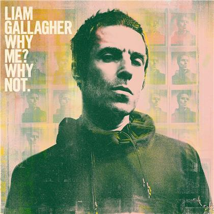Liam Gallagher (Oasis/Beady Eye) - Why Me? Why Not.