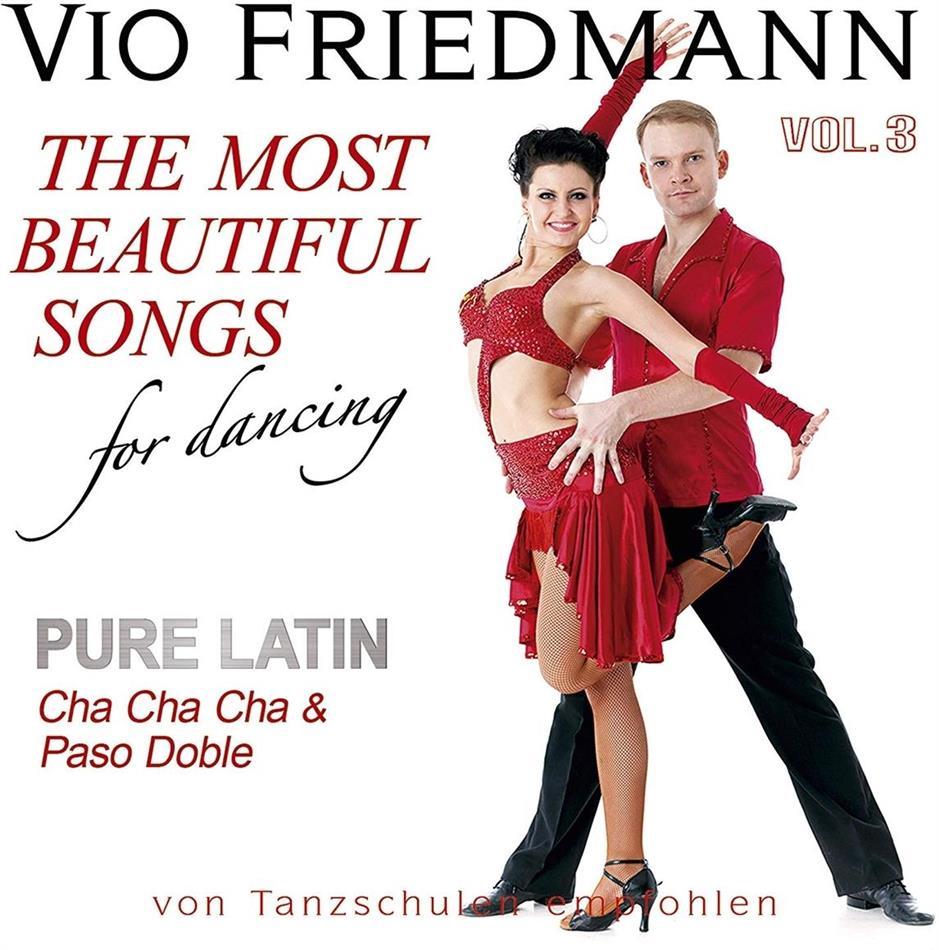 Vio Friedmann - Pure Latin Vol. 3 - Cha Cha Cha & Paso Doble - The Most Beautiful Songs For Dancing