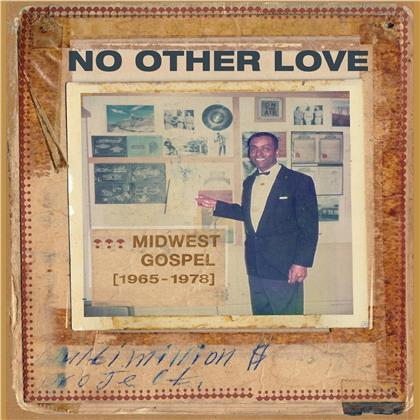 No Other Love: Midwest Gospel (1965-1978) (LP)