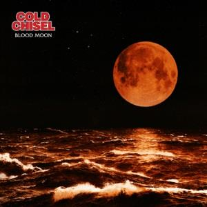 Cold Chisel - Blood Moon