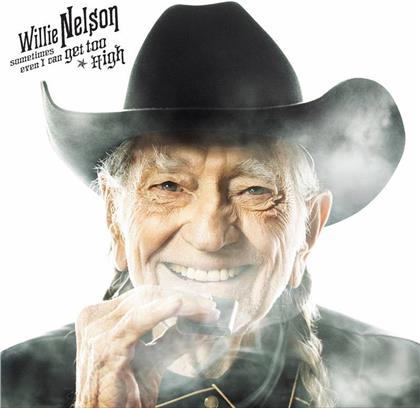 "Willie Nelson - Sometimes Even I Can Get Too High/It's All Going To Pot (Black Friday 2019, 7"" Single)"