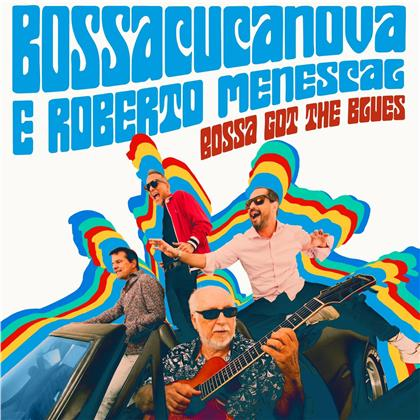 Bossacucanova & Roberto Menescal - Bossa Got The Blues