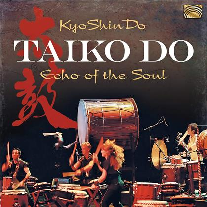 KyoShinDo - Taiko Do - Echo Of The Soul