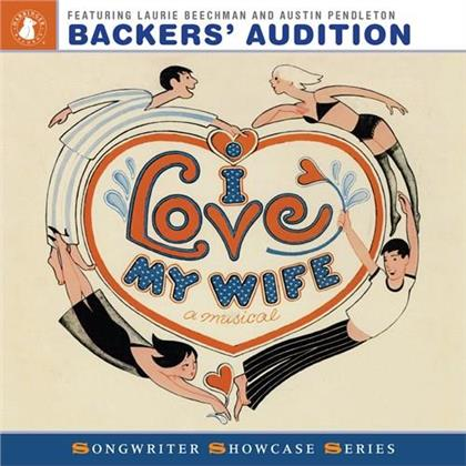 Coleman, Pendleton, Laurie Beechman, Austin Pendleton, Cy Coleman, … - I Love My Wife - A Musical